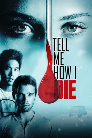Tell Me How I Die [2016]