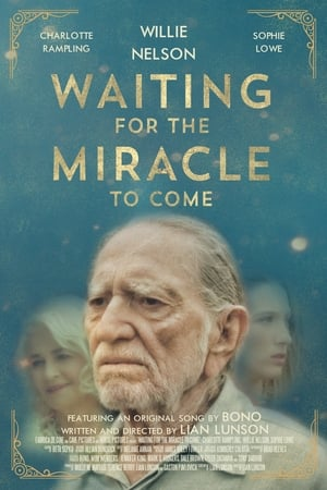 Poster Waiting for the Miracle to Come HD Online.