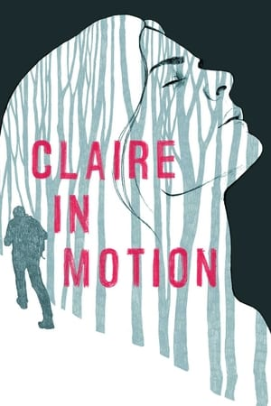 Claire in Motion [2017]