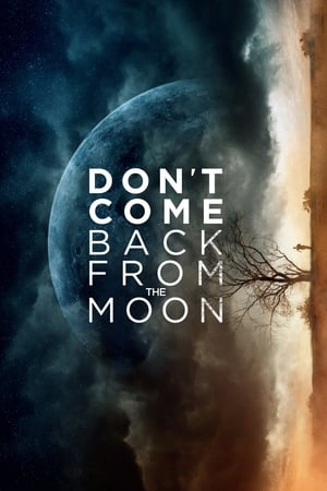 Don't Come Back from the Moon [2019]