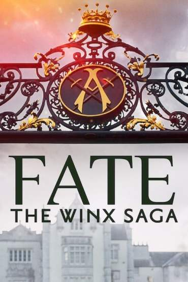Download Netflix Fate: The Winx Saga (Season 1) Dual Audio {Hindi-English} 720p WeB-HD [250MB]