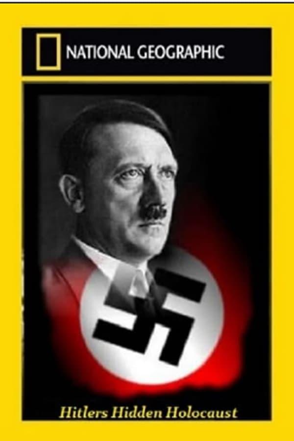 Hitlers Hidden Holocaust