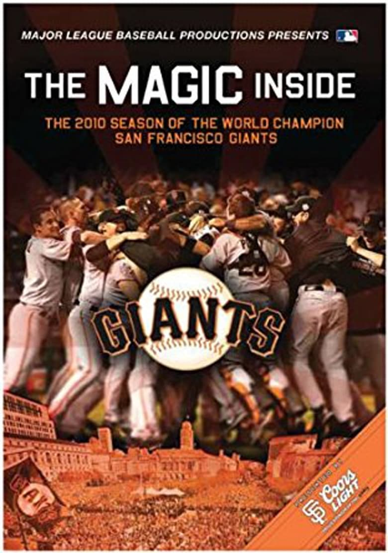 The Magic Inside: The 2010 Season of the World Champion San Francisco Giants