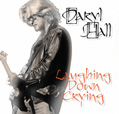 """Daryl Hall """"Laughing Down Crying"""""""