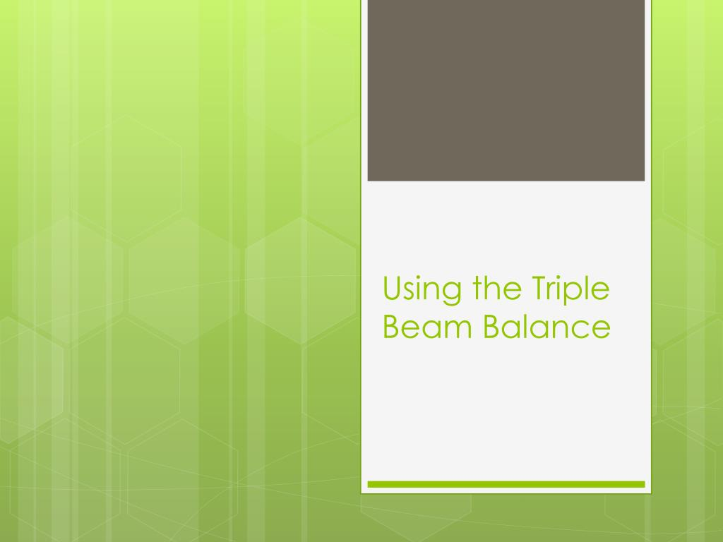 How To Use A Triple Beam Balance Powerpoint