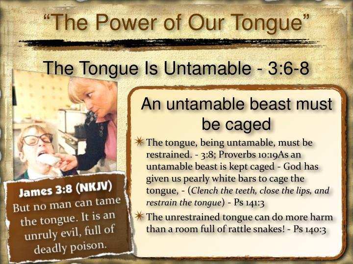 Man Tame Can Tongue No