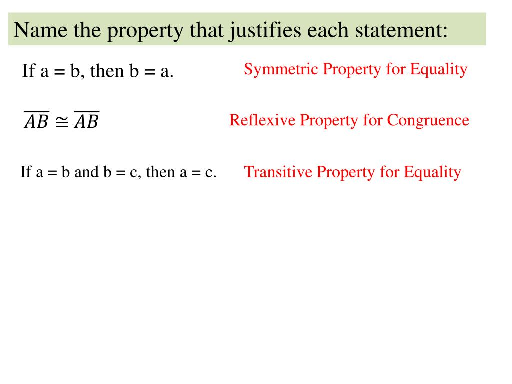 Name The Property Of Equality That Justifies Each