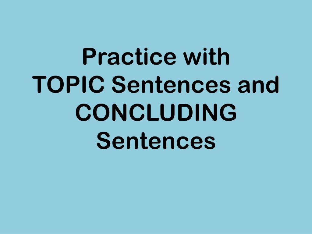 Topic Sentence And Concluding Sentence What Is A