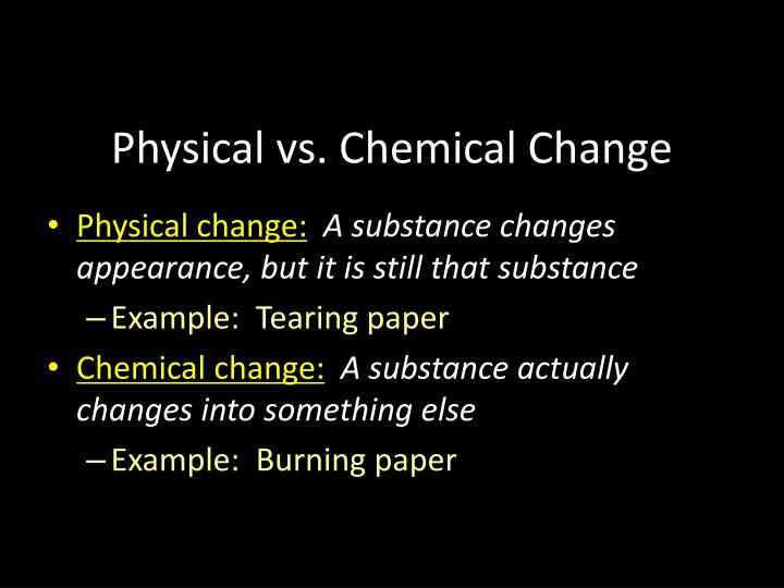Used And How Are Changes Substance Chemical Physical What Are And They