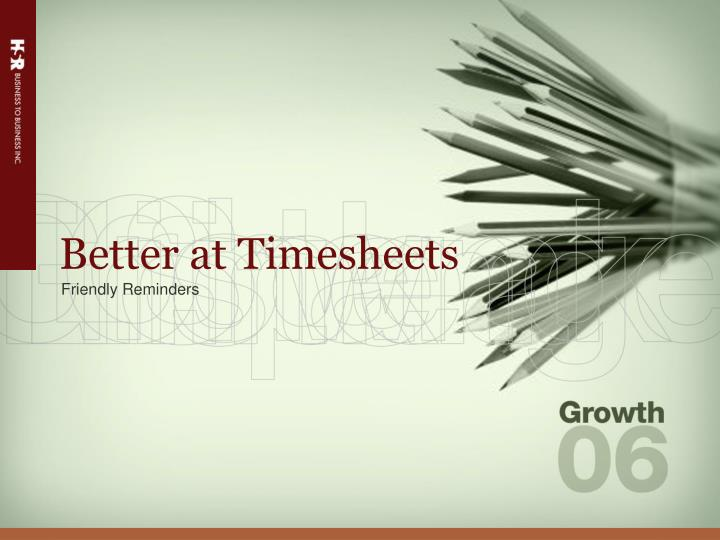 PPT   Better at Timesheets PowerPoint Presentation   ID 3892311 Better at Timesheets