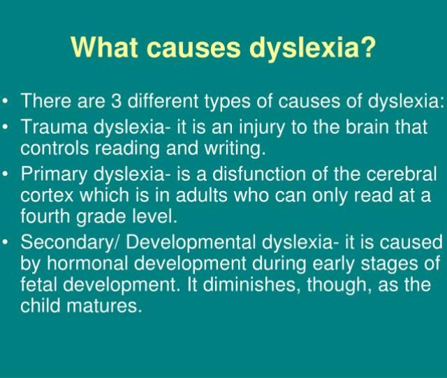 What Causes Dyslexia There Are  Different Types
