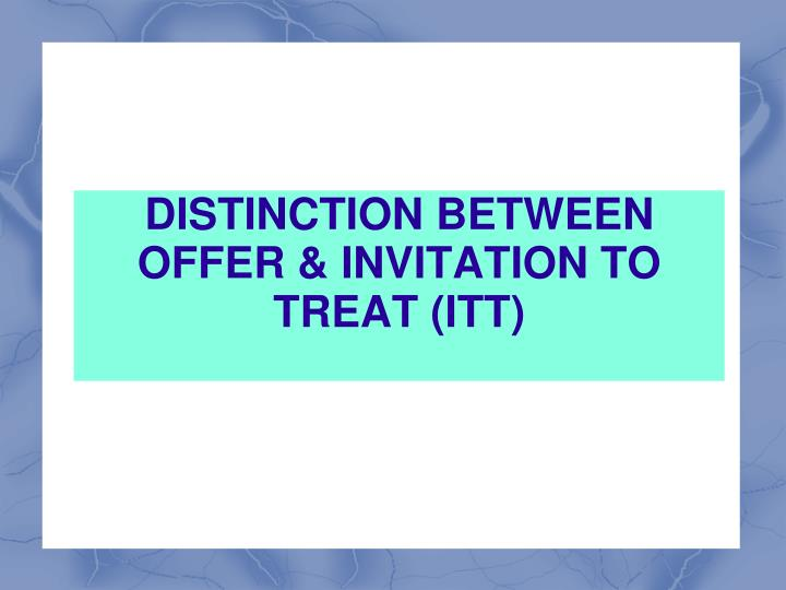 Difference between offer and invitation to treat in contract law distinguish between an offer and invitation to treat in contract law stopboris Choice Image