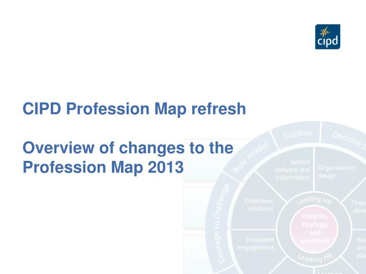 PPT CIPD Profession Map Refresh Overview Of Changes To