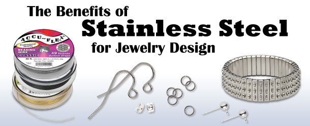 Jewelry Making Article The Benefits Of Stainless Steel