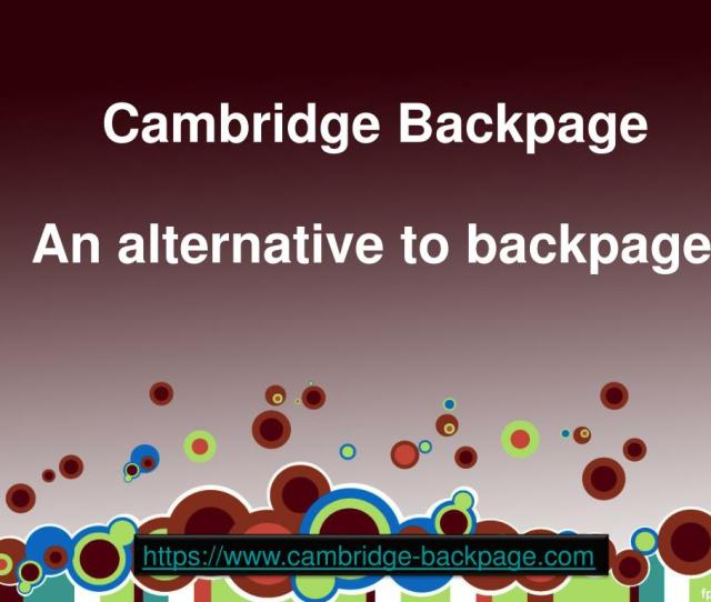 Cambridge Backpage Sites Like Backpage Site Similar To Backpage Alternative To Backpage Powerpoint Ppt Presentation
