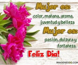 Imagenes Con Flores Feliz Dia De La Mujer