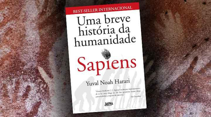 O Livro Sapiens - Uma Breve História da Humanidade traça o caminho do primata até o Homo Sapiens
