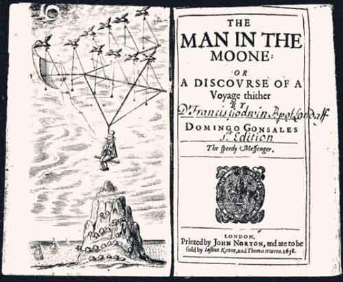 Livro O Homem na Lua, de Francis Godwin, publicado em 1638. Podemos notar a ilustração que mostra o construto utilizado pelo protagonista para ir até a Lua.. Mais um componente dos primórdios da ficção - científica