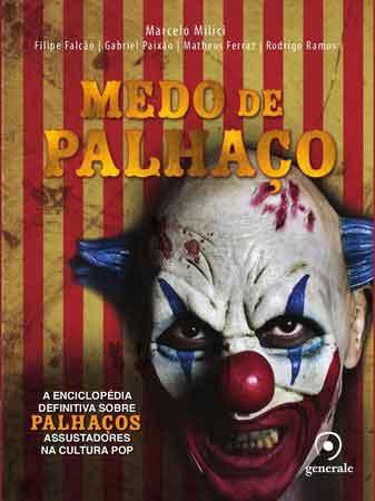 Medo de Palhaço é uma enciclopédia sobre palhaços assustadores da cultura pop!
