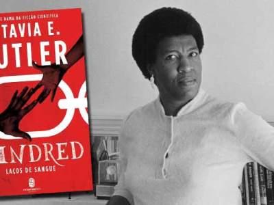 Resenha de Kindred: Laços de Sangue, de Octavia E. Butler