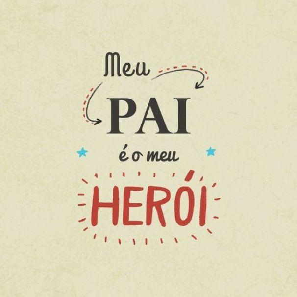 feliz dia dos pais para aquele herói que não usa capa