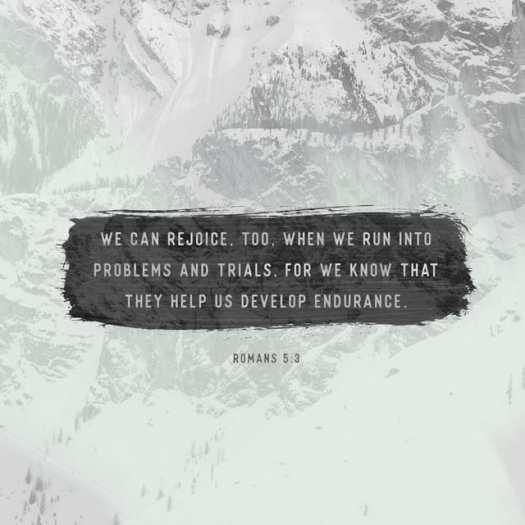 Romans 5:3-4 NLT