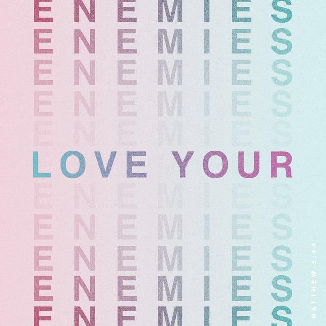 Matthew 5:44 ESV