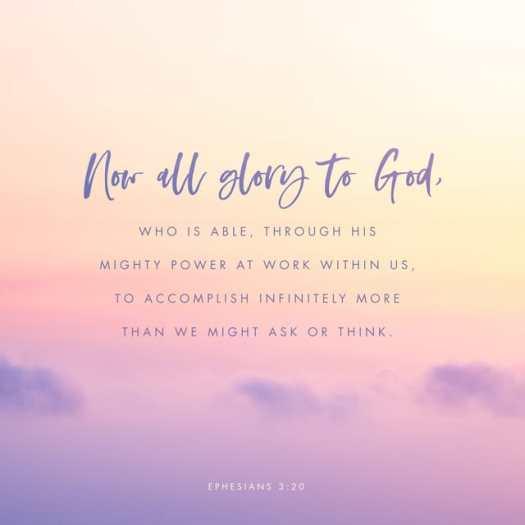 Ephesians 3:20-21 NLT
