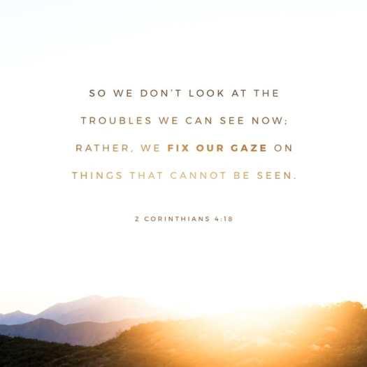 2 Corinthians 4:18 NLT