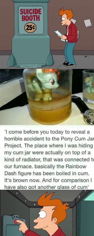 Pony Cum Jar Project Was A Failed Experiment By A 163083654