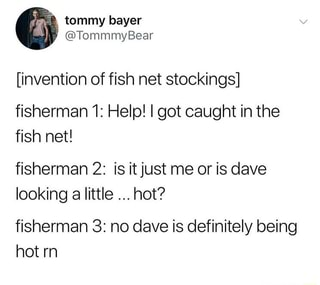 Invention Of Fish Net Stockings Fisherman L Help I Got Caught