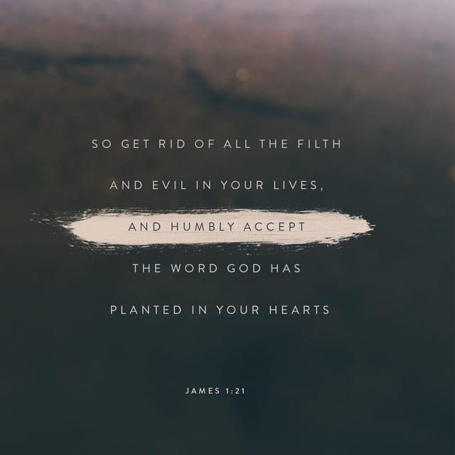 James 1:21 - https://www.bibl...