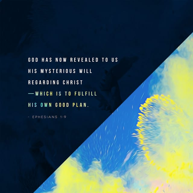 Ephesians 1:9 - https://www.bibl...