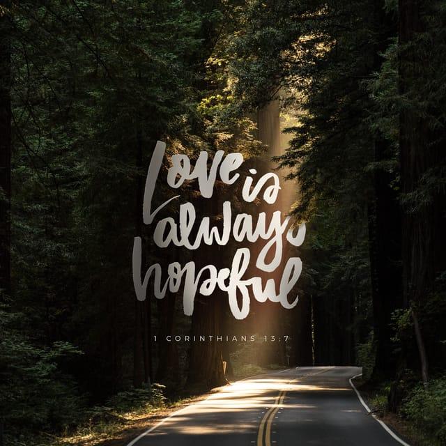 1 Corinthians 13:7 - https://www.bibl...