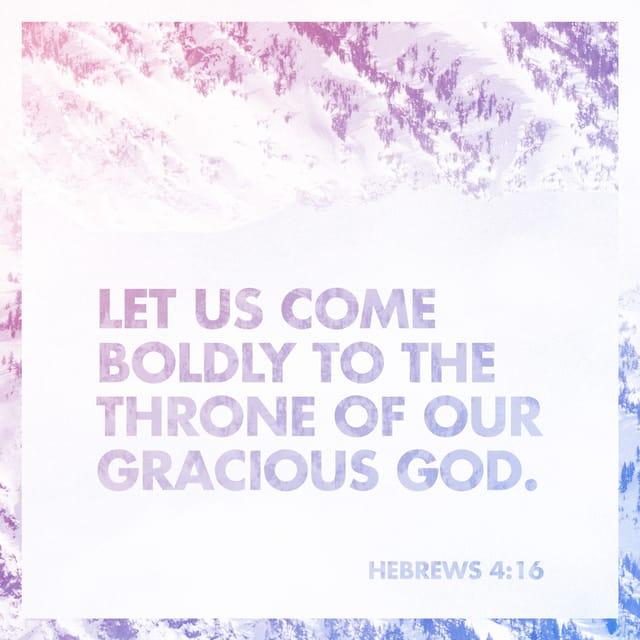 Hebrews 4:16 - https://www.bibl...