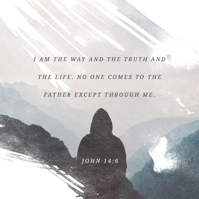 John 14:6 - https://www.bibl...