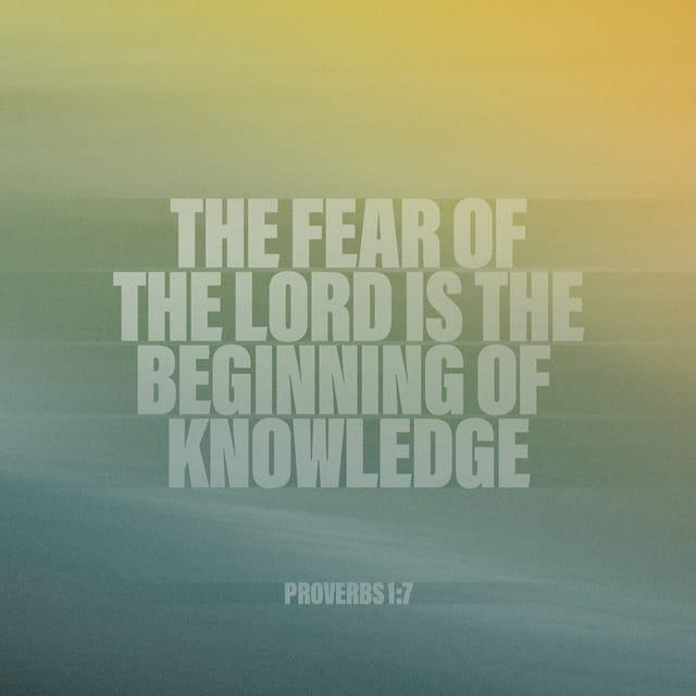 Proverbs 1:7 - https://www.bibl...