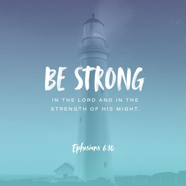 Ephesians 6:10 - https://www.bibl...