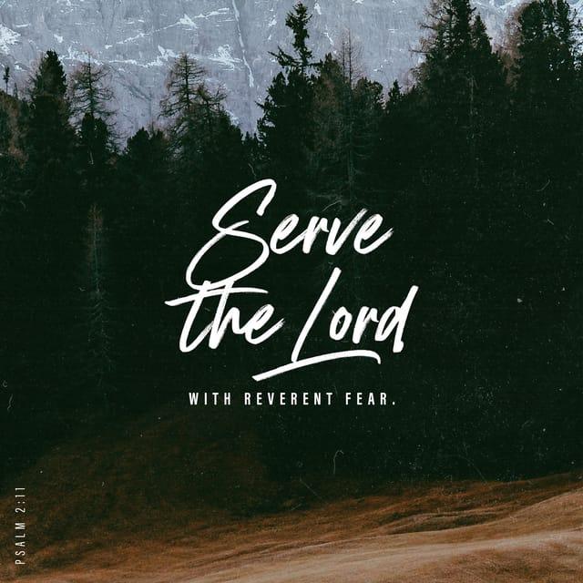 Psalm 2:11 - https://www.bibl...