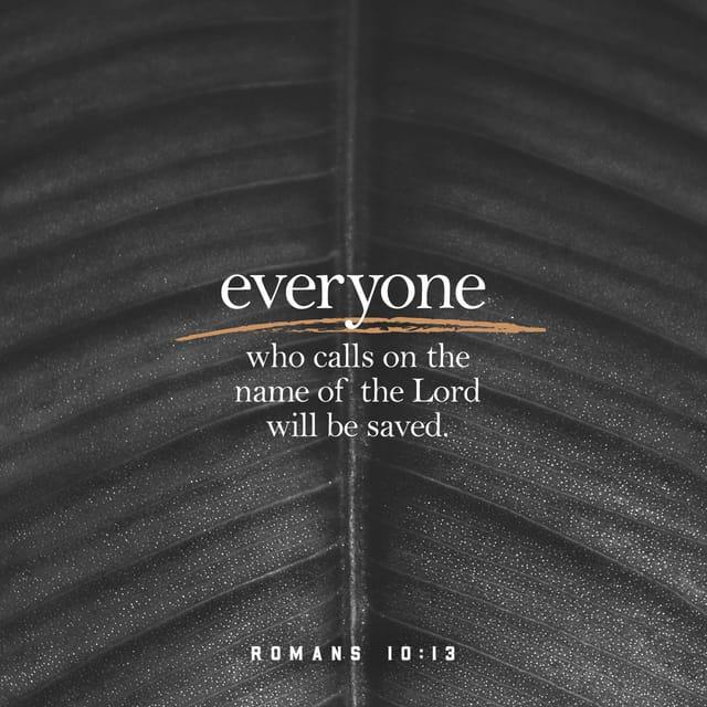 Romans 10:13 - https://www.bibl...