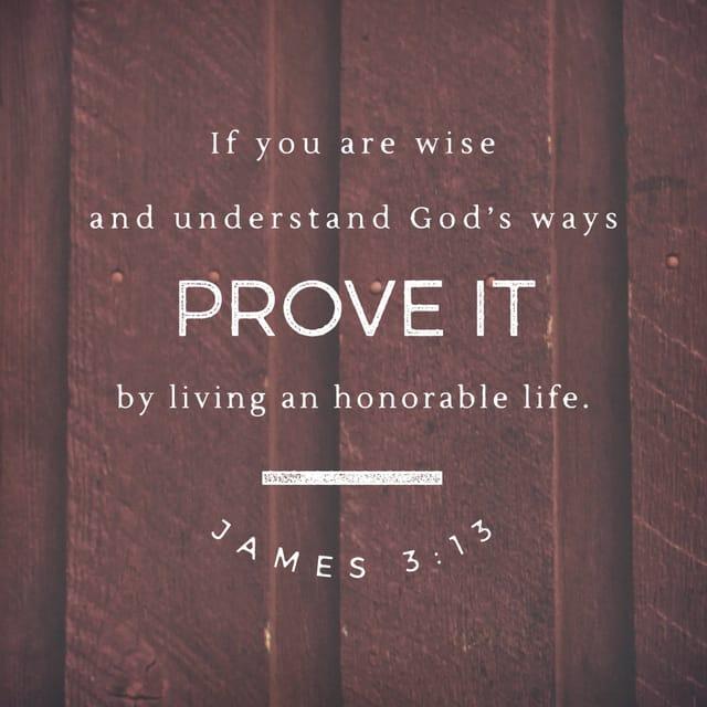 James 3:13 - https://www.bibl...