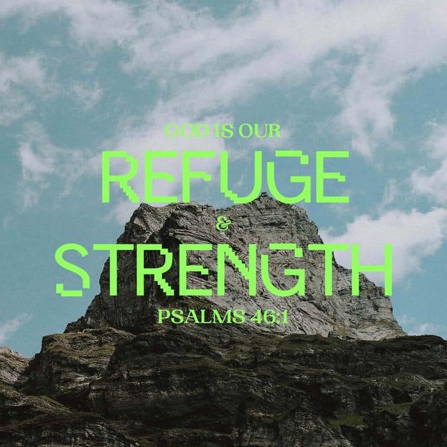 Psalms 46:2 - https://www.bibl...