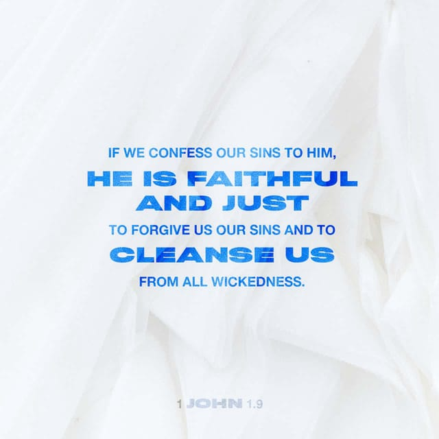 1 John 1:9 - https://www.bibl...