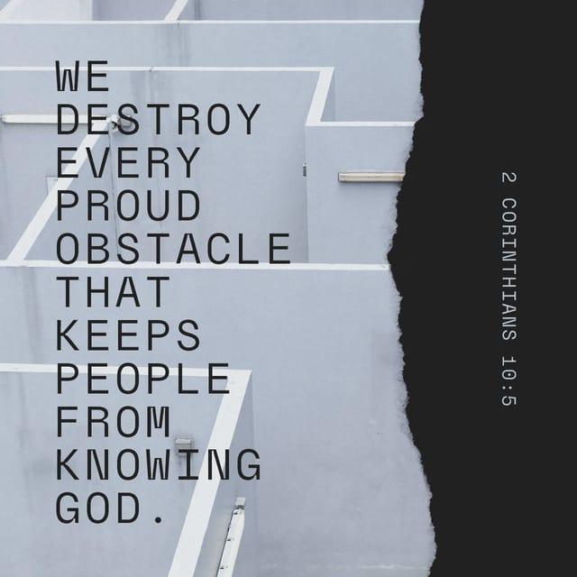 2 Corinthians 10:5 - https://www.bibl...