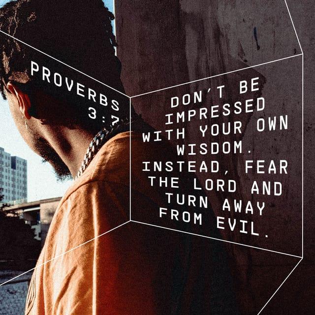Proverbs 3:7 - https://www.bibl...