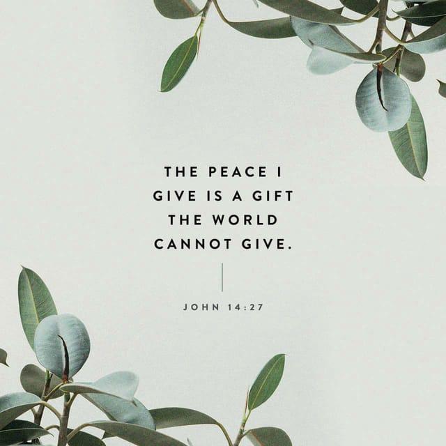 John 14:27 - https://www.bibl...