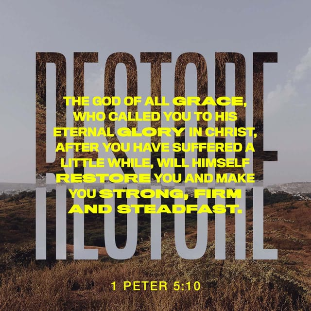 1 Peter 5:10 - https://www.bibl...