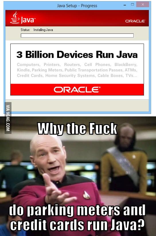 3 Billion Devices Run Java Parte Oracle Public Class It Run Meme