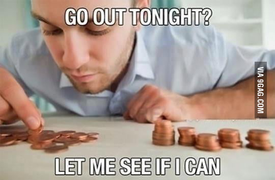 Image result for i can't go out i'm poor
