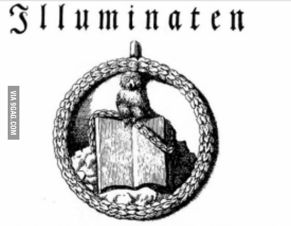 This, the Owl of Minerva, is the actual symbol of the Illuminati, NOT the  All Seeing Eye. Thought I should clear that up - 9GAG